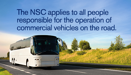 The NSC applies to all people responsible for the operation of commercial vehicles on the road.