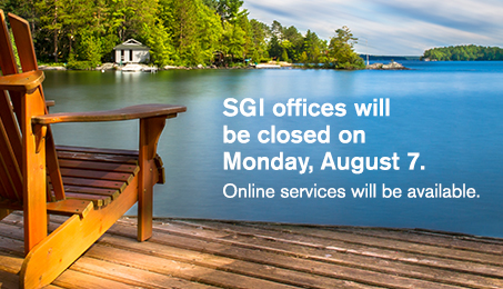 SGI offices are closed Monday, Aug. 1. Online services will be available.