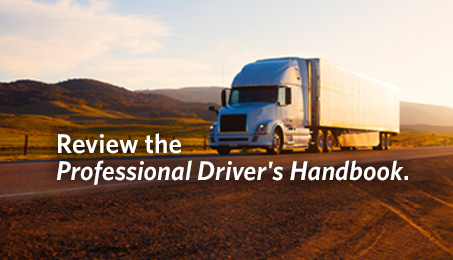 Review the Professional Driver's Handbook.