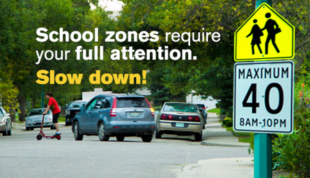 School zones require your full attention. Slow down!