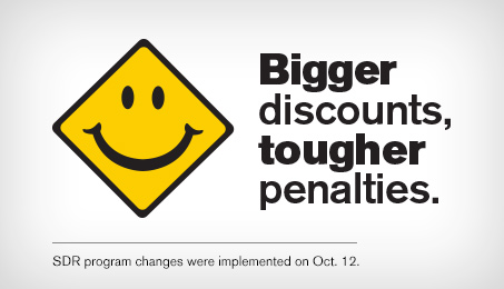 Bigger discounts, tougher penalities. The SDR program is changing on Oct. 12.