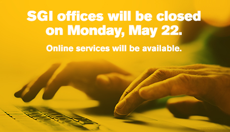 SGI offices will be closed on Monday, May 22. Online services will be available.